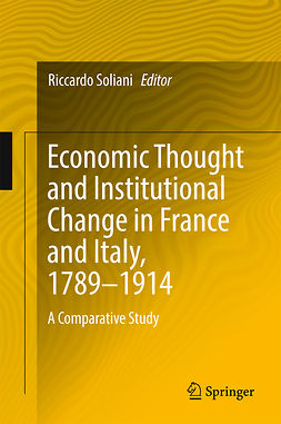Soliani, Riccardo - Economic Thought and Institutional Change in France and Italy, 1789–1914, e-bok