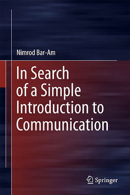 Bar-Am, Nimrod - In Search of a Simple Introduction to Communication, e-bok