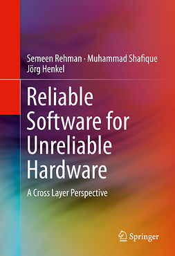 Henkel, Jörg - Reliable Software for Unreliable Hardware, e-bok