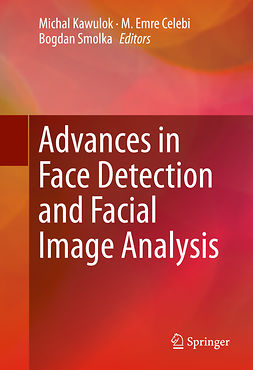 Celebi, M. Emre - Advances in Face Detection and Facial Image Analysis, ebook