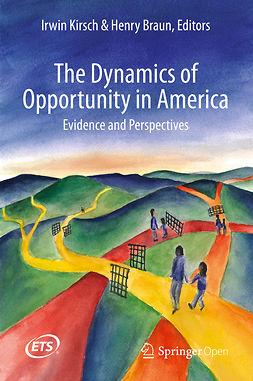 Braun, Henry - The Dynamics of Opportunity in America, e-kirja