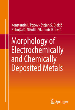 Djokić, Stojan S. - Morphology of Electrochemically and Chemically Deposited Metals, ebook