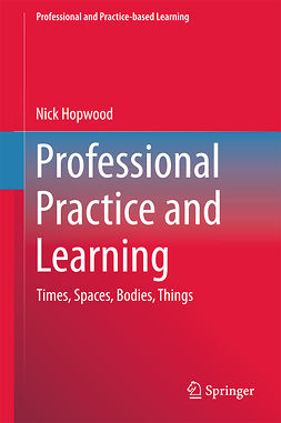 Hopwood, Nick - Professional Practice and Learning, e-bok