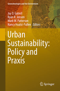 Gatrell, Jay D. - Urban Sustainability: Policy and Praxis, e-bok