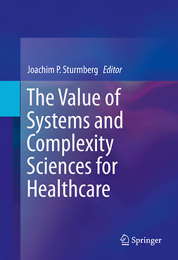 Sturmberg, Joachim P. - The Value of Systems and Complexity Sciences for Healthcare, ebook