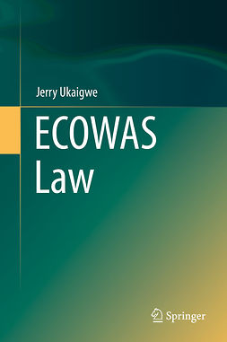 Ukaigwe, Jerry - ECOWAS Law, ebook