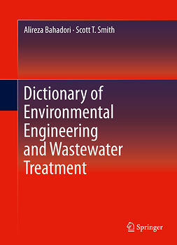 Bahadori, Alireza - Dictionary of Environmental Engineering and Wastewater Treatment, e-bok
