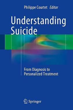 Courtet, Philippe - Understanding Suicide, ebook