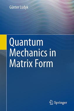 Ludyk, Günter - Quantum Mechanics in Matrix Form, e-kirja