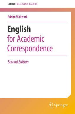 Wallwork, Adrian - English for Academic Correspondence, e-kirja