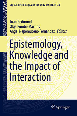 Fernández, Ángel Nepomuceno - Epistemology, Knowledge and the Impact of Interaction, e-bok