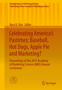 Kim, Kacy K. - Celebrating America's Pastimes: Baseball, Hot Dogs, Apple Pie and Marketing?, ebook