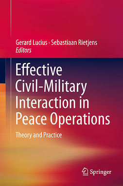 Lucius, Gerard - Effective Civil-Military Interaction in Peace Operations, ebook