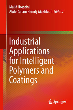 Hosseini, Majid - Industrial Applications for Intelligent Polymers and Coatings, e-kirja