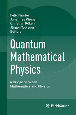 Finster, Felix - Quantum Mathematical Physics, ebook