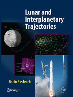 Biesbroek, Robin - Lunar and Interplanetary Trajectories, e-bok