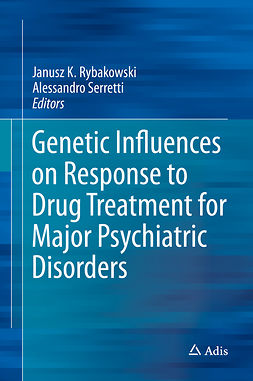 Rybakowski, Janusz K. - Genetic Influences on Response to Drug Treatment for Major Psychiatric Disorders, ebook