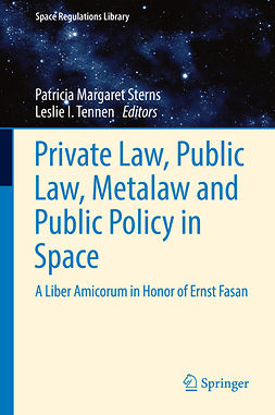 Sterns, Patricia Margaret - Private Law, Public Law, Metalaw and Public Policy in Space, e-kirja