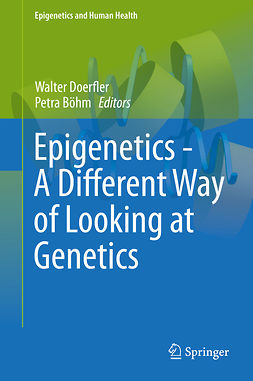 Böhm, Petra - Epigenetics - A Different Way of Looking at Genetics, ebook