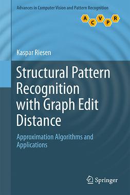Riesen, Kaspar - Structural Pattern Recognition with Graph Edit Distance, ebook