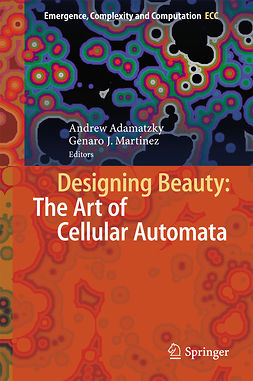 Adamatzky, Andrew - Designing Beauty: The Art of Cellular Automata, e-kirja