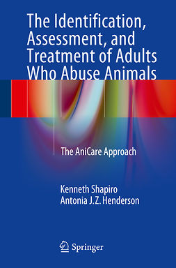Henderson, Antonia J.Z. - The Identification, Assessment, and Treatment of Adults Who Abuse Animals, ebook