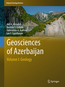 Alizadeh, Akif A. - Geosciences of Azerbaijan, ebook