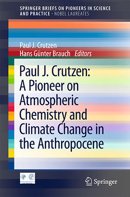 Brauch, Hans Günter - Paul J. Crutzen: A Pioneer on Atmospheric Chemistry and Climate Change in the Anthropocene, e-kirja