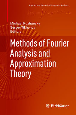 Ruzhansky, Michael - Methods of Fourier Analysis and Approximation Theory, ebook