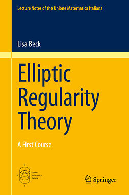 Beck, Lisa - Elliptic Regularity Theory, e-kirja