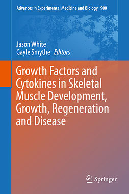 Smythe, Gayle - Growth Factors and Cytokines in Skeletal Muscle Development, Growth, Regeneration and Disease, ebook