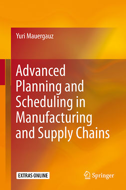 Mauergauz, Yuri - Advanced Planning and Scheduling in Manufacturing and Supply Chains, ebook
