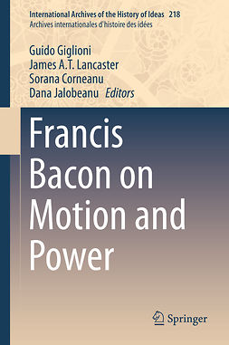 Corneanu, Sorana - Francis Bacon on Motion and Power, ebook