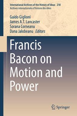 Corneanu, Sorana - Francis Bacon on Motion and Power, ebook