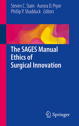 Pryor, Aurora D. - The SAGES Manual Ethics of Surgical Innovation, ebook