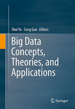 Guo, Song - Big Data Concepts, Theories, and Applications, ebook