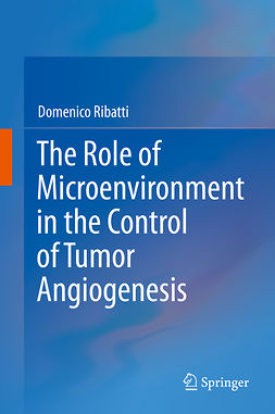 Ribatti, Domenico - The Role of Microenvironment in the Control of Tumor Angiogenesis, ebook