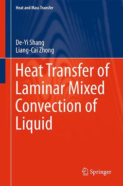 Shang, De-Yi - Heat Transfer of Laminar Mixed Convection of Liquid, e-bok