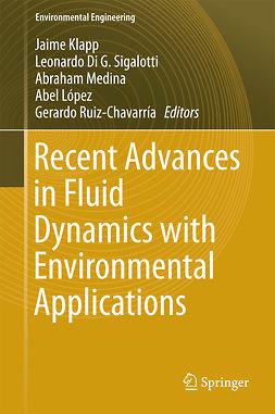 Klapp, Jaime - Recent Advances in Fluid Dynamics with Environmental Applications, e-bok