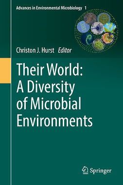 Hurst, Christon J. - Their World: A Diversity of Microbial Environments, ebook