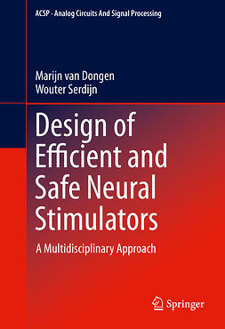 Dongen, Marijn van - Design of Efficient and Safe Neural Stimulators, ebook