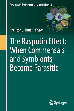 Hurst, Christon J. - The Rasputin Effect: When Commensals and Symbionts Become Parasitic, ebook