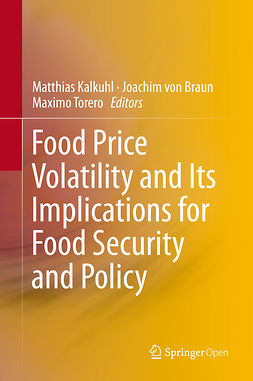 Braun, Joachim von - Food Price Volatility and Its Implications for Food Security and Policy, ebook