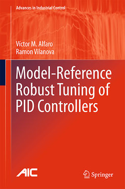 Alfaro, Victor M. - Model-Reference Robust Tuning of PID Controllers, ebook