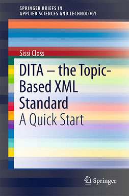 Closs, Sissi - DITA – the Topic-Based XML Standard, ebook