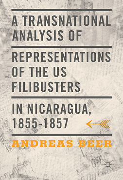 Beer, Andreas - A Transnational Analysis of Representations of the US Filibusters in Nicaragua, 1855-1857, ebook