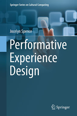 Spence, Jocelyn - Performative Experience Design, ebook