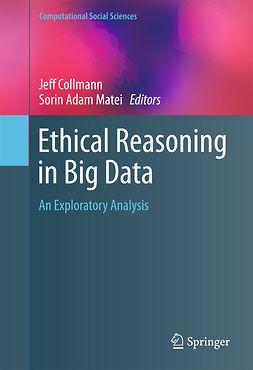 Collmann, Jeff - Ethical Reasoning in Big Data, e-kirja