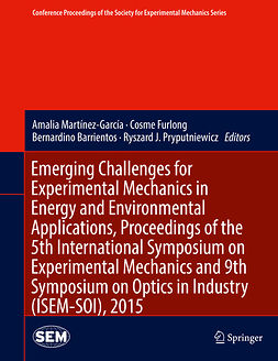 Barrientos, Bernardino - Emerging Challenges for Experimental Mechanics in Energy and Environmental Applications, Proceedings of the 5th International Symposium on Experimental Mechanics and 9th Symposium on Optics in Industry (ISEM-SOI), 2015, ebook