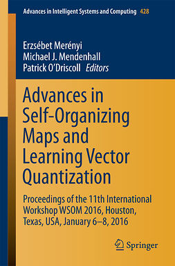 Mendenhall, Michael J. - Advances in Self-Organizing Maps and Learning Vector Quantization, ebook